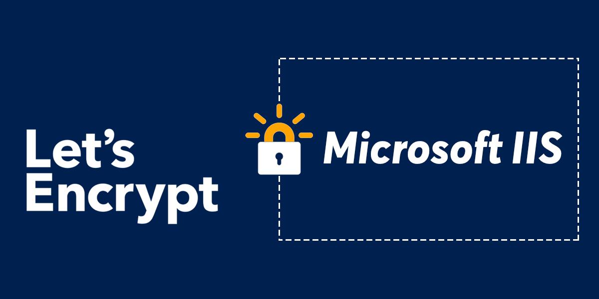 Let;s Encrypt on Microsoft IIS